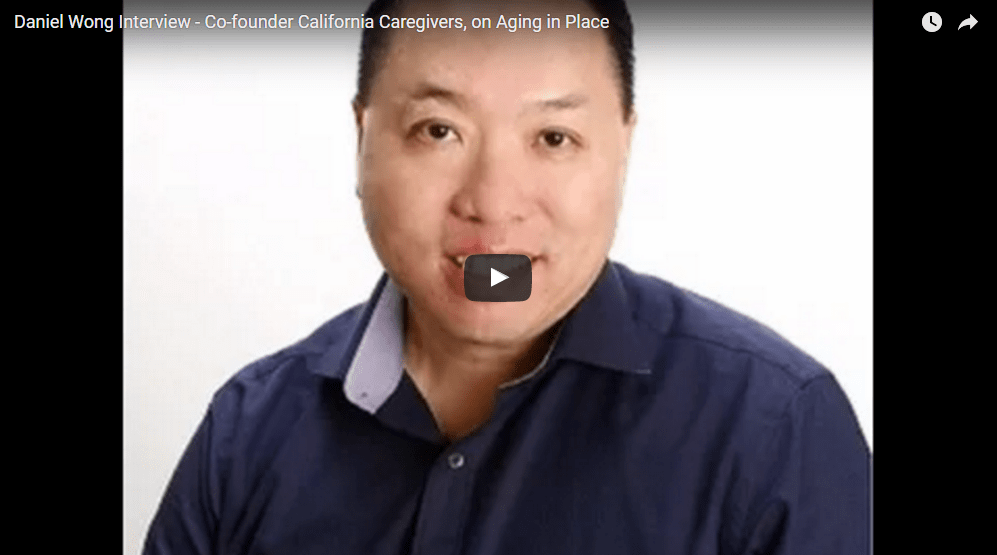 Daniel Wong Interview: Co-founder California Caregivers on Aging in Place